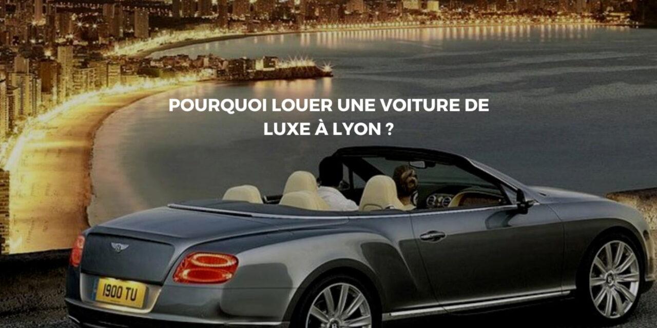 Louer une voiture de luxe et profiter un max d'un séjour à Lyon